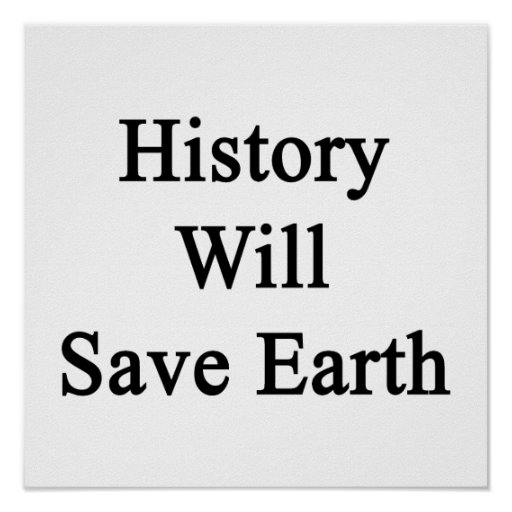 History Will Save Earth Print
