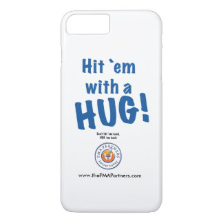 Hit `em with a HUG! iPhone7 Plus Case