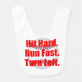 Hit Hard Run Fast Turn Left Baseball Bib