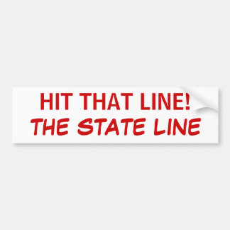 HIT THAT LINE!, THE STATE LINE BUMPER STICKER