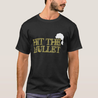 Hit the Mullet T-Shirt