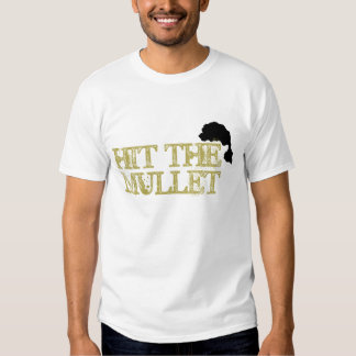 Hit the Mullet! T Shirts