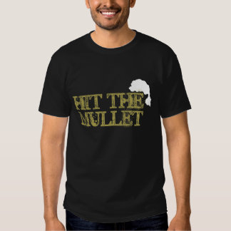 Hit the Mullet Tees