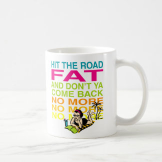 Hit the Road Fat! Coffee Mug