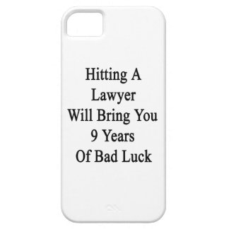 Hitting A Lawyer Will Bring You 9 Years Of Bad Luc iPhone 5 Case