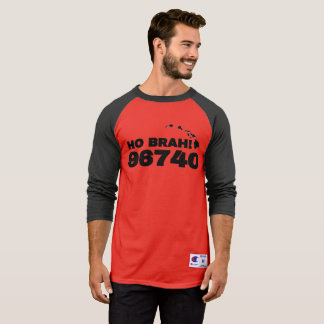 Ho Brah! 96740 T-Shirt