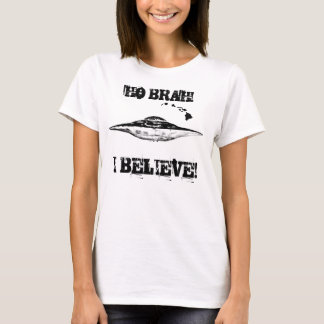 Ho Brah! I Believe! T-Shirt