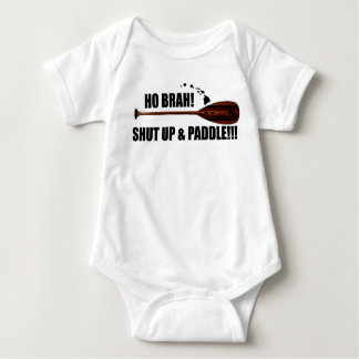 Ho Brah! Shut Up & Paddle Baby Bodysuit