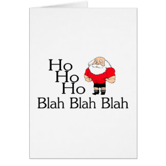 Ho Ho Ho Blah Blah Blah Christmas Card