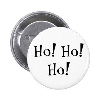 Ho! Ho! Ho! Chirstmas/ Insult Santa Button