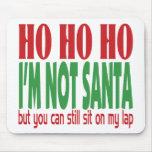 Ho Ho Ho I'm Not Santa