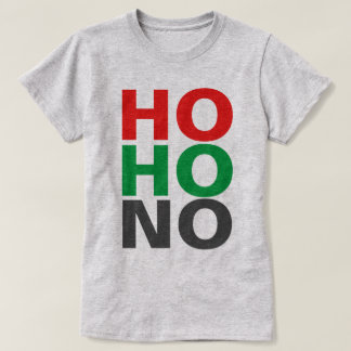 Ho Ho No T-Shirt