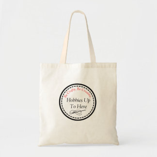 Hobbies Up To Here Tote