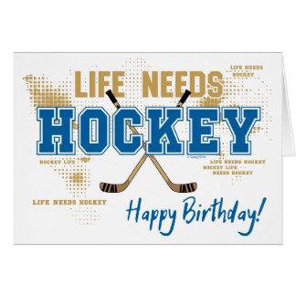 Hockey Birthday Card - Life Needs Hockey