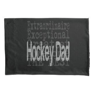 Hockey Dad Extraordinaire Pillowcase