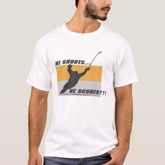 Hockey: He shoots...he scores! T-Shirt