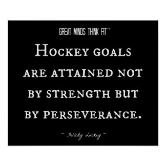 Hockey Inspirational Quote 003 Posters