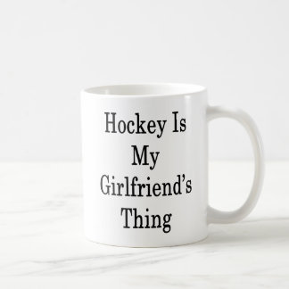 Hockey Is My Girlfriend's Thing Coffee Mug