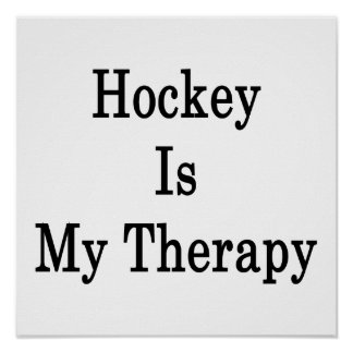 Hockey Is My Therapy Poster