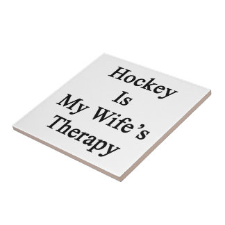 Hockey Is My Wife's Therapy Tiles