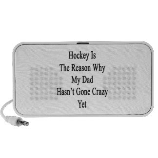 Hockey Is The Reason Why My Dad Hasn't Gone Crazy Speaker