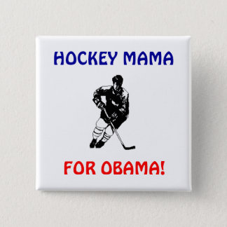 HOCKEY MAMA, FOR OBAMA BUTTON