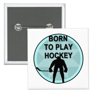 Hockey Player Born to Play Tshirts and Gifts Pins
