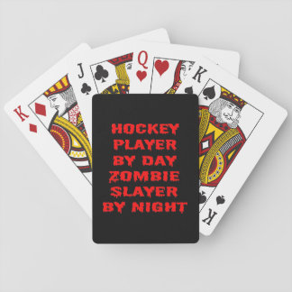 Hockey Player by Day Zombie Slayer by Night Playing Cards