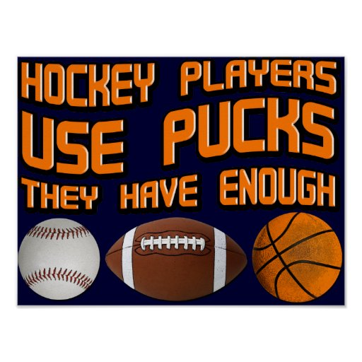 Hockey Players Use Pucks Poster