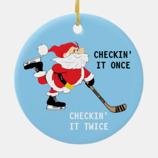 Hockey Santa Skating Checkin' It Once Christmas Ceramic Ornament