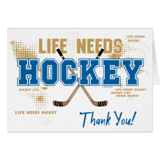 Hockey Thank You Card - Life Needs Hockey