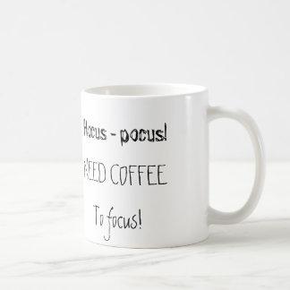 Hocus-pocus! Need coffee to focus... Coffee Mug