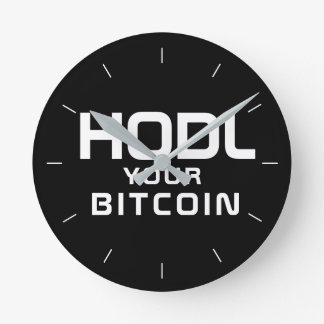 HODL your bitcoin Round Clock