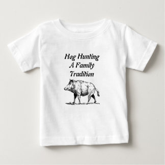 Hog Hunting A Family Tradition Baby T-Shirt