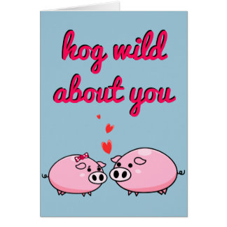 Hog Wild About You - Inside Blank Card