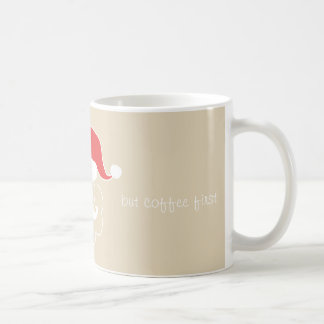 Hohoho but coffee first coffee mug