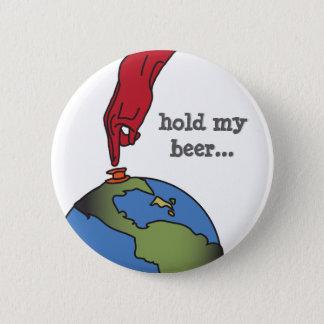 Hold My Beer Global Nuke 6 Cm Round Badge