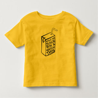 Hold My Juice Box & Watch This T-shirt