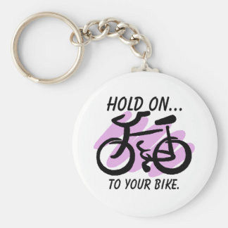 HOLD ON..., to your bike. Key Ring