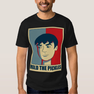 Hold The Pickles Shirt-002 T-shirts