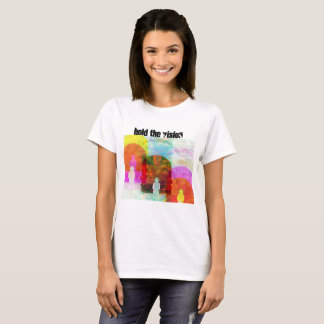 Hold the vision T-Shirt