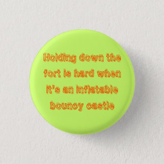 Holding down the fort 3 cm round badge