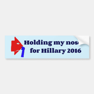 Holding My Nose For Hillary Bumper Sticker