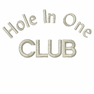 Hole In One Club Golf Bragging Rights Polos