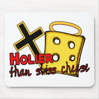 Holier Than Swiss Cheese Mouse Pad
