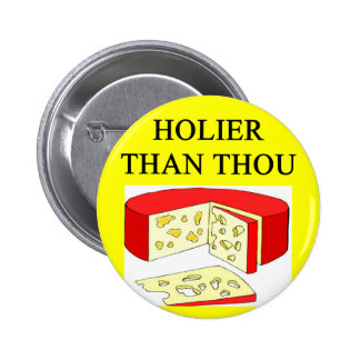 holier than thou swiss cheese joke 6 cm round badge