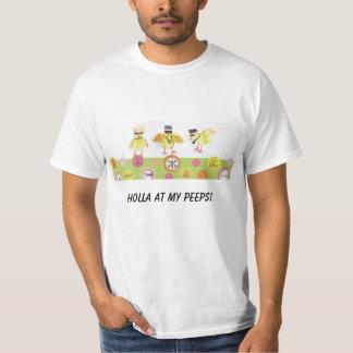 HOLLA AT MY PEEPS! T-Shirt