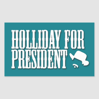 Holliday for President Sticker