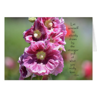Hollyhocks with Quote Card