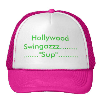 "Hollywood Swingazzz...............""Sup""......... Cap"